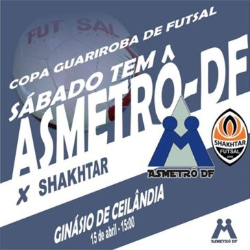 Copa Guariroba – Asmetrô x Shakhtar