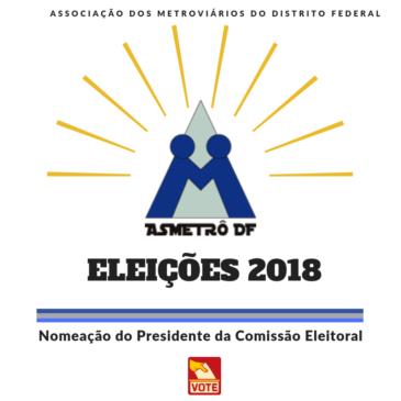 Eleições 2018 – Nomeação do Presidente da Comissão Eleitoral